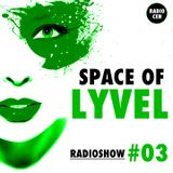 SPACE OF LYVEL | Radio Show #03