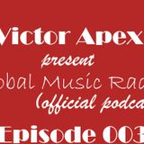 Victor Apex - Global Music Radio (Episode 003)