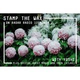 Stamp The Wax w/ Yoshi & Rosie Ama Cain - 25th September 2016