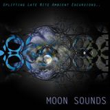 Moon Sounds - Uplifting Late Night Ambient Excursions
