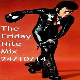 The Friday Nite Mix 24/10/14