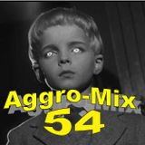 Aggro-Mix 54: Industrial, Power Noise, Dark Electro, Harsh EBM, Rhythmic Noise, Aggrotech, Cyber