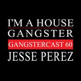 JESSE PEREZ |GANGSTERCAST 60