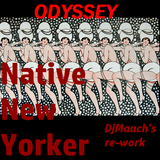 Native New Yorker (DJMauch's re-work) ODYSSEY