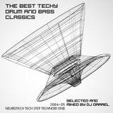 DJ Darrel - The Best Techy Drum & Bass Classics 2004-05