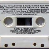 Pt. 3 - Kool Dj Red Alert - Let's Make It Happen ( Side A) - Tape Rip 1990