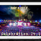 Ray Kelly - Celebration Pt.1