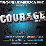 DJ-M.o.M - PRESENTS - COURAGE (THE MIXTAPE)