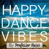 "Happy Dance Vibes X ""MoreLove"" Edition"