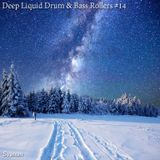 Deep Liquid Drum & Bass Rollers #14