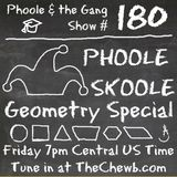 Phoole and the Gang  |  Show 180  |  Geometry Special! |  on TheChewb.com  |  10 Feb 2017