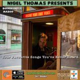 Nigel Thomas - Your Favourite Songs You've Never Heard EP 2 02/04/2017 on Bombshell Radio