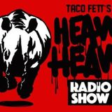 Taco Fett's Heavy Heavy Radio Show 42 @ Red Light Radio 09-04-2018