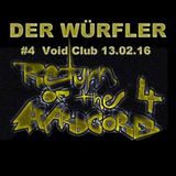 Der Würfler - Return of the Hardcore #4 @ Void Club 13.02.16
