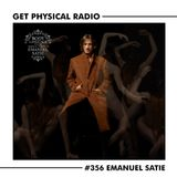 Get Physical Radio #356 (Guestmix by Emanuel Satie)