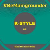 #BeMaingrounder 001   Guest Mix by Carlos Perez (Zul Technoclub)