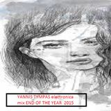 YANNIS TYMPAS electronica mix END OF THE YEAR 2015