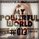 MY POWERFUL WORLD #013