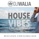 HOUSE VIBES #WaliasWeekly @djwaliauk
