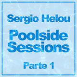 Sergio Helou - Poolside  Sessions Parte 1