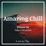 Amazing Chill - Volume 02: Take A Breather