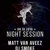 Soundtraffic Night Session - 08/09.10.2016 - Matt Van Aveez, Dj Smoke