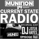 Current State Radio 068 with DJ Munition ft. Josh Hayes