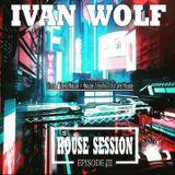 IVAN WOLF - House Session Episode 3 (December 2017)