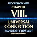 Frank Rush & Tom Mesh - Universal Connection [Progression Vibes Chapter VIII. (September 2018)].