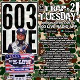TRAP TUESDAY PT 2 LIVE ON 603 LIVE APP