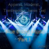 Apparat, Moderat, Trentemoller, James Teej (Blue Blood Music)