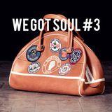 We Got Soul #3