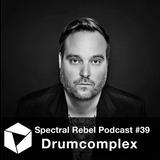 Spectral Rebel Podcast #39: Drumcomplex