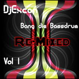 Bang die Bassdrum Vol.1- Re-Mixed!!!