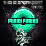 Funky Flavor Presents (This Is Breakbeat) Vol. 46 – Orebeat