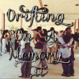 Drifitng On A Memory II