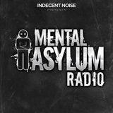 Indecent Noise - Mental Asylum Radio 099 (27.01.2017)