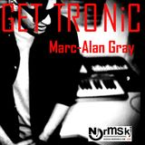 GET.TRONiC  feat Marc Alan Gray 26 / 8 / 16