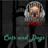 Badass Martin's Rockout Radio Show - Cats and Dogs