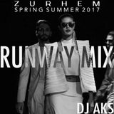 ZURHEM SPRING-SUMMER 2017 [RUNWAY MIX by DJ AKS]
