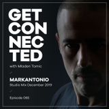 Get Connected with Mladen Tomic - 065 - Guest Mix by Markantonio