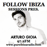 Follow Ibiza Sessions 18 - Arturo Gioia