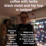 coffee with heida. black metal and hip hop in iceland