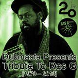 Dubmasta Presents Tribute To Ras G @ 20ft Radio - 12/08/2019