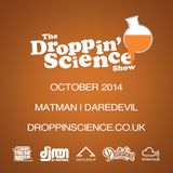 Droppin' Science Show October 2014 ft. Matman & Daredevil
