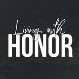 Living with Honor :: Part 3 :: Pastor Tiffany Wescott - Audio