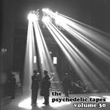 The Psychedelic Tapes - Volume 30