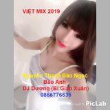 -  #[HOT] Việt Mix   Full Nguyễn Thạch Bảo Ngọc Ft Bảo Anh   DJ Dượng(Bi Giao Xuân) Mix