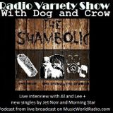 The Radio Variety Show with Dog and Crow : Shambolic live chat, + Jet Noir single and Morning Star
