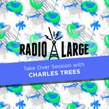 Radio Large #015 - Special Charles Trees